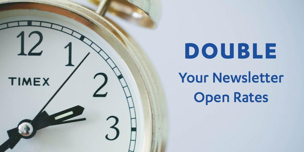 double your newsletters open rates